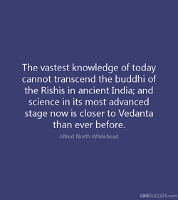 The vastest knowledge of today 