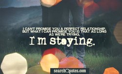 I CANT PROMISE YOU A PERFECT RELATIONSHIP 