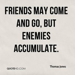 FRIENDS MAY COME 