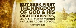 BUT SEEK FIRST 