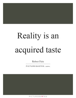 Reality is an 