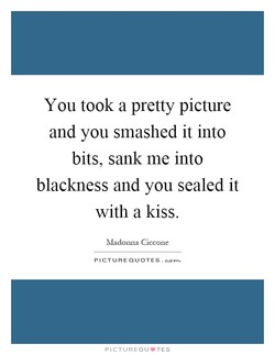 You took a pretty picture 
