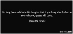 It's long been a cliche in Washington that if you hang a lamb chop in 