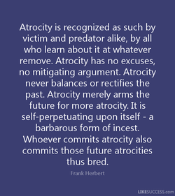 Atrocity is recognized as such by 