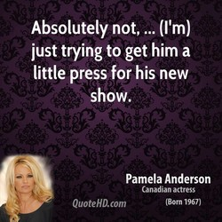 Absolutely not, ... (I'm) 