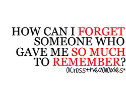 HOW CAN 1 FORGET 