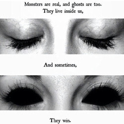 Monsters are real, and ghosts are too. 