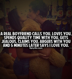 A REAL BOYFRIEND CALLS YOU, LOVES YOU, 