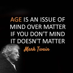 AGE IS AN ISSUE OF 