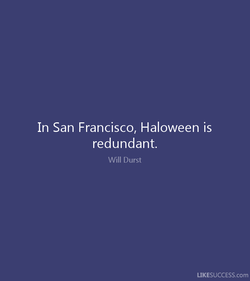 In San Francisco, Haloween is 