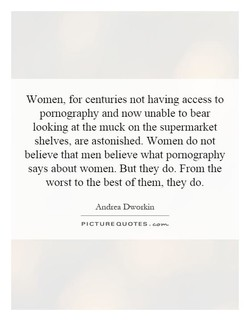Women, for centuries not having access to 
