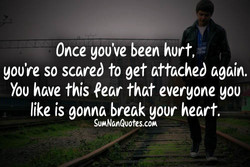 Once you've been hurt, 