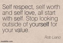 Self respect, self worth 
