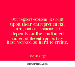 Our region's economy was built 