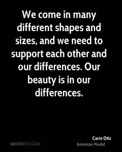 We come in many 
