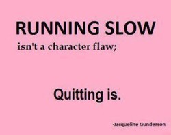 RUNNING SLOW 