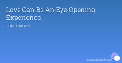Love Can Be An Eye Opening 