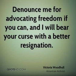 Denounce me for 