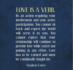 LOVE IS A VERB. 