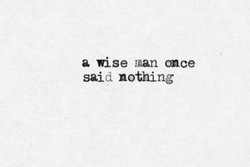 a wise man once 