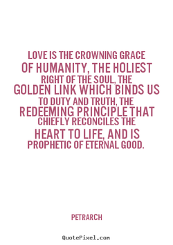 LOVE IS THE CROWNING GRACE 