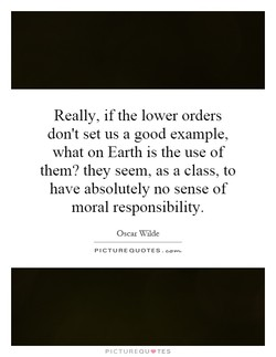 Really, if the lower orders 