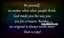 Be yourself,