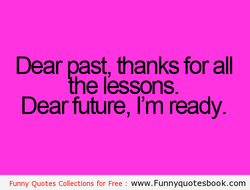 Dear past, thanks for all 