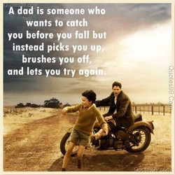 A dad is someone who 