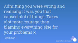 Admitting you were wrong and 