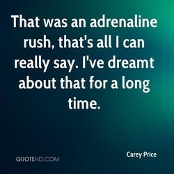 That was an adrenaline 
