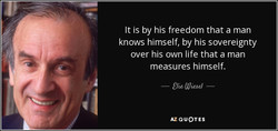 It is by his freedom that a man 