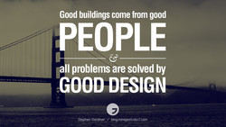 Good buildings come from good 