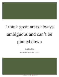 I think great art is always 
