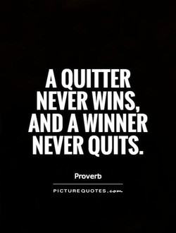 A QUITTER 