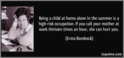 Being a child at home alone in the summer is a 
