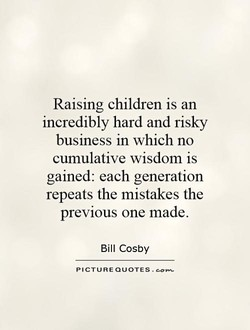 Raising children is an 
