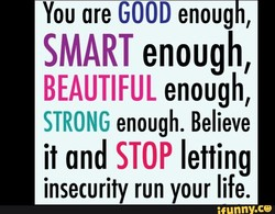 YOU are GOOD enoug 