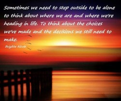 Sometimes we need to step outside to be alone 