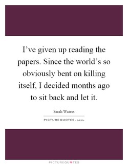 I've given up reading the 