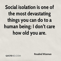 Social isolation is one of 