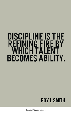 DISCIPLINE IS THE 