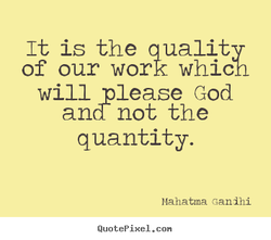 It is the quality 
