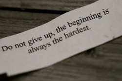 Do not give up, the beginning is 