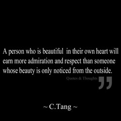 A person who is beautiful in their own heart will 