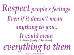 Respect people's feelings, 