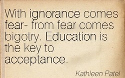 With ignorance comes 
