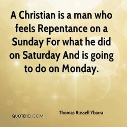 A Christian is a man who 