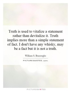 Truth is used to vitalize a statement 