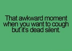 That awkward nnoment 
